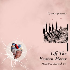 Image for 'Off The Beaten Meter: MashUps Beyond 4/4'