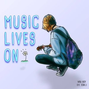 Music Lives On (feat. S3RL)