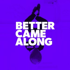 Better Came Along