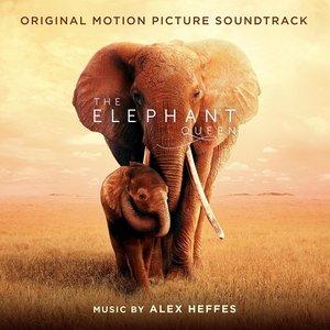The Elephant Queen (Original Motion Picture Soundtrack)