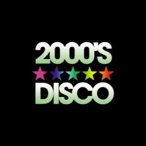 2000's ★★★★★ DISCO