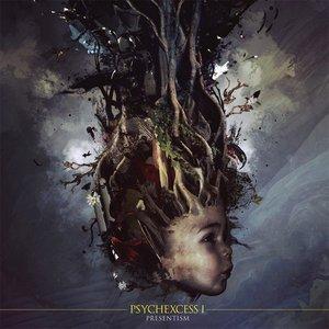 psychexcess I - presentism