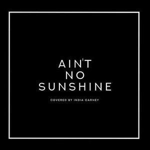 Ain't No Sunshine (Studio Session)