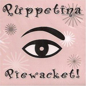 Puppetina Piewacket!