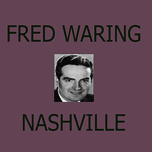 Fred Waring's Nashville