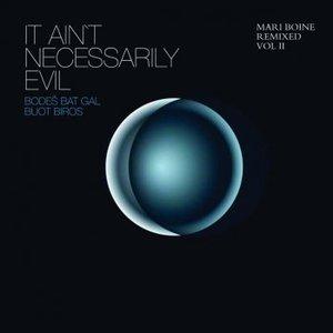 It Ain't Necessarily Evil (Mari Boine Remixed Vol II)
