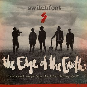 """The Edge of the Earth: Unreleased songs from the film """"Fading West"""""""