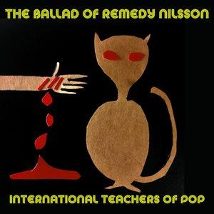 The Ballad of Remedy Nilsson