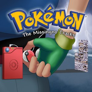 Pokémon: The Missingno Tracks