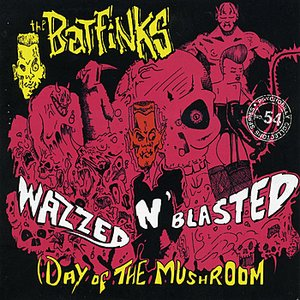 Wazzed 'n' Blasted
