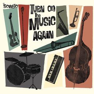 Turn On The Music Again