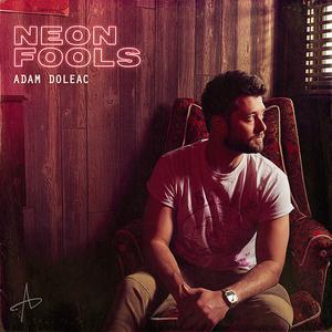 Adam Doleac - Neon Fools
