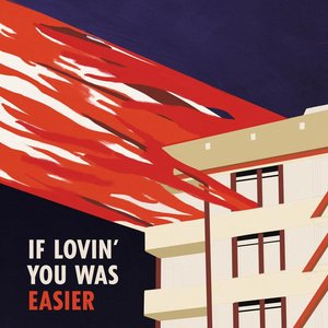If Lovin' You Was Easier