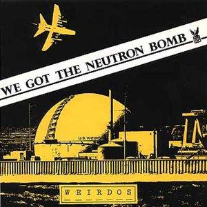 We Got the Neutron Bomb: Weird World Volume 2