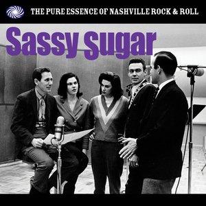 Sassy Sugar: The Pure Essence Of Nashville Rock & Roll