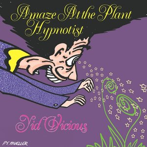 Amaze At the Plant Hypnotist