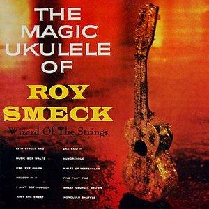 The Magic Ukulele Of Roy Smeck