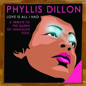 Love Is All I Had : A Tribute to the Queen of Jamaican Soul