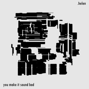 You Make It Sound Bad