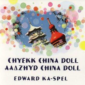 Chyekk China Doll/Aa'Àüzhyd China Doll