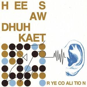 Hee Saw Dhuh Kaet