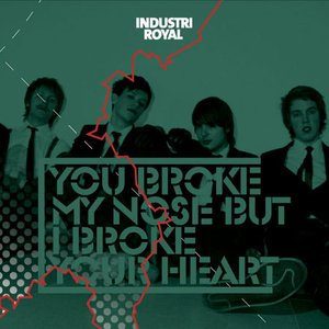 You broke my nose but I broke your heart
