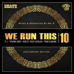 We Run This, Vol. 10 (Mixed By Mr. E)