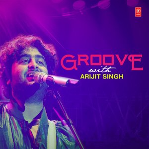 Groove With Arijit Singh