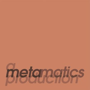 A Metamatics Production