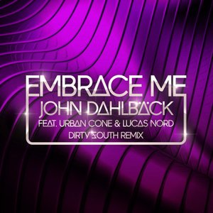 Embrace Me (Dirty South Remix) (feat. Urban Cone & Lucas Nord)