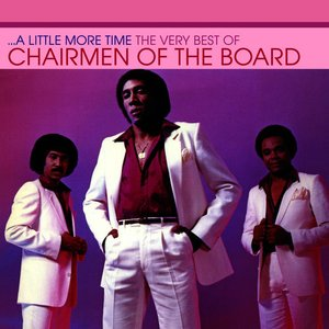 A Little More Time - The Very Best Of Chairmen Of The Board