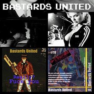 Bastards United + Really, Fuck You!