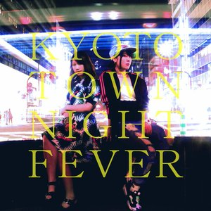 Kyoto Town Night Fever - Single