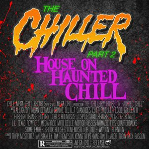 The Chiller, Pt. 2: House On Haunted Chill