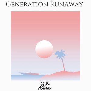 Generation Runaway