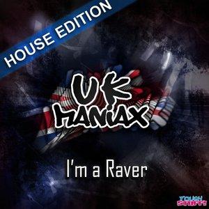 I'm A Raver (House Edition)