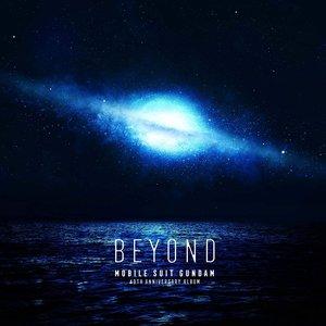 機動戦士ガンダム 40th Anniversary Album ~BEYOND~