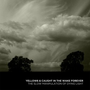 Avatar for Yellow6 & Caught In The Wake Forever