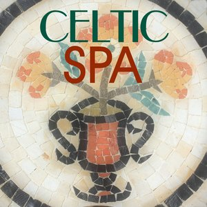 Celtic Spa - A New Journey Into Spa Music with Celtic Music, Celtic Harp and Nature Sounds