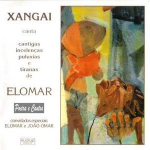Xangai Canta Cantigas, Incelenças, Puluxias e Tiranas de Elomar