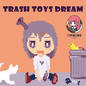 Trash Toys Dream