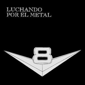 Luchando Por El Metal