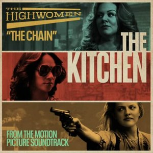 "The Chain (From the Motion Picture Soundtrack ""The Kitchen"")"