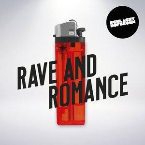 Rave And Romance