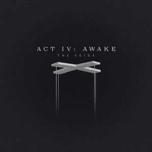 Act IV: Awake
