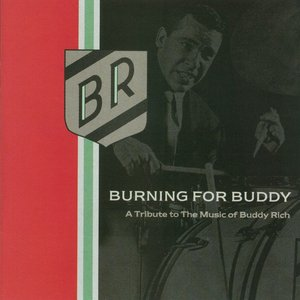 Burning for Buddy: A Tribute to the Music of Buddy Rich