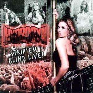 Strip Em Blind Live