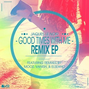 Good Times With Me Remix EP