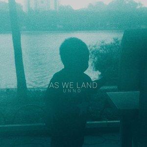 As We Land