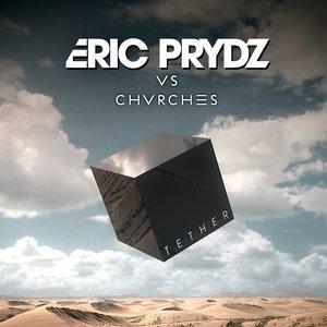 Tether (Eric Prydz Vs. CHVRCHES) [Radio Edit]